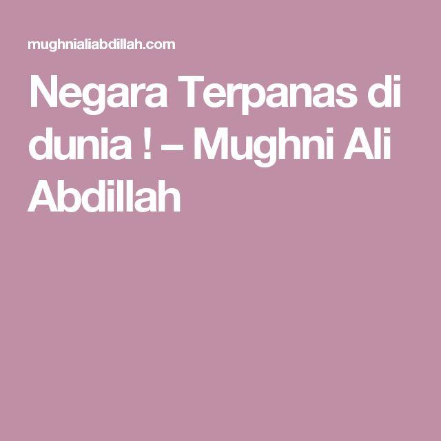Negara Terpanas di dunia ! – Mughni Ali Abdillah