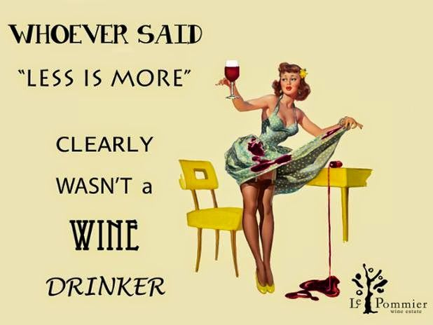 Less is never more when it comes to wine