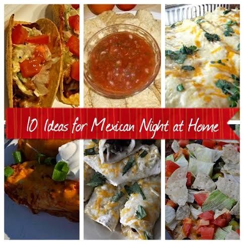 10 Ideas for Mexican Night at Home