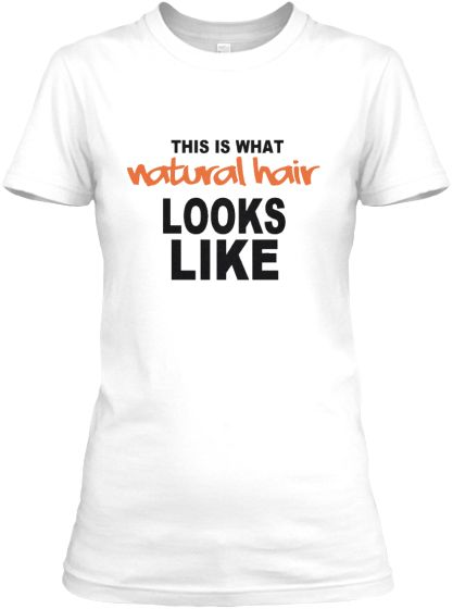 DOPE! This Is What Natural Hair Looks Like! http://www.shorthaircutsforblackwomen.com/natural-hair-tee-shirts/