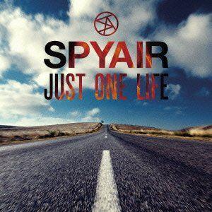 SPYAIR - JUST ONE LIFE