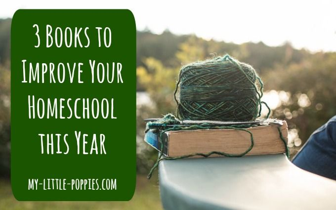 3 books to improve your homeschool this year--new ones!