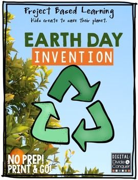 Earth Day Invention:  Students create and design an invention that will help make the world a better place.  So many choices and ideas.  $