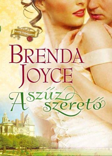 (2) A szűz szerető · Brenda Joyce · Könyv · Moly