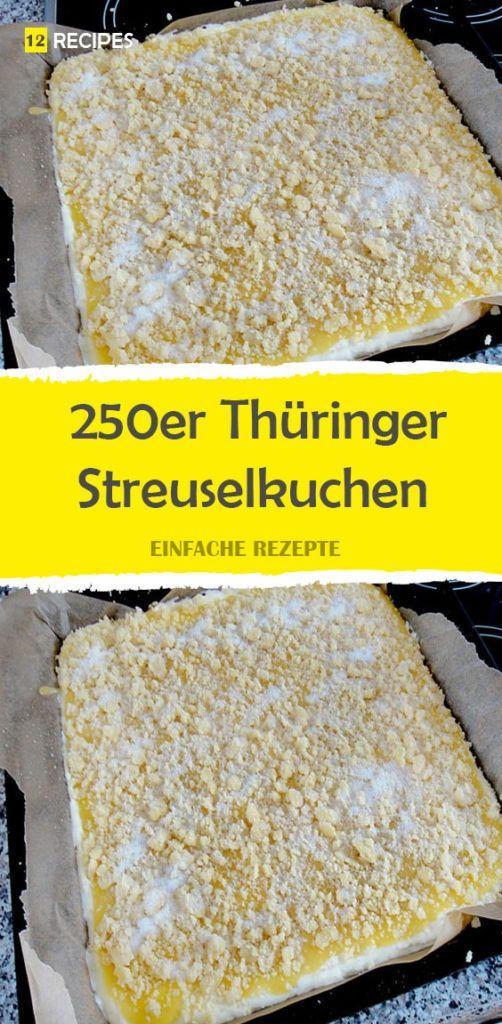 250 Thüringer Streuselkuchen 😍 😍 😍   – Kuchen