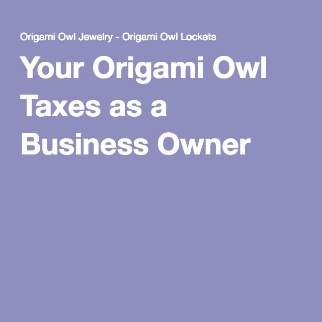 Your Origami Owl Taxes as a Business Owner