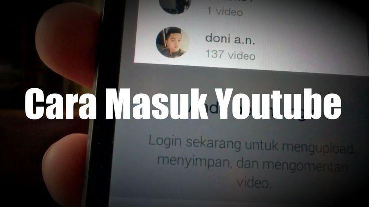 Cara Masuk Ke Youtube Android Okelah kalo begitu aku akan