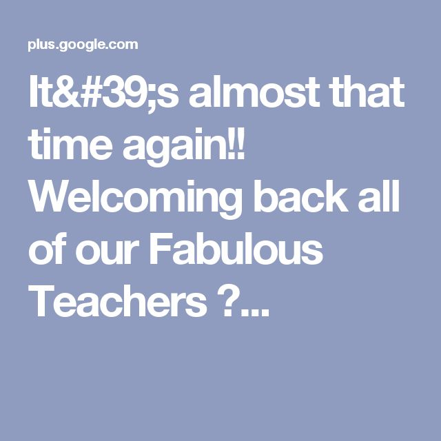 It's almost that time again!! Welcoming back all of our Fabulous Teachers  👩...