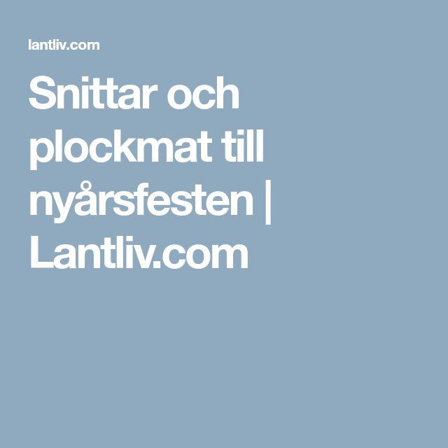 Snittar och plockmat till nyårsfesten | Lantliv.com