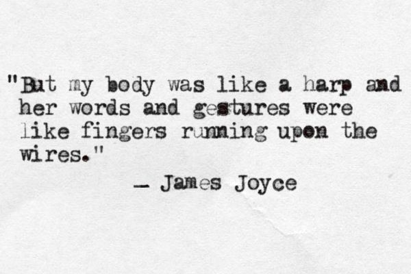 ~ James Joyce