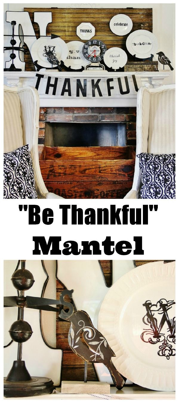 Create a Thanksgiving mantel with vintage letters and stickers with thankful quotes on plates.  Easy and inexpensive.