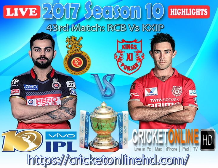 #IPL2017 43rd Match: Royal Challengers Bangalore v Kings XI Punjab Watch It #LIVE Or Full #REPLAY In #HD at https://cricketonlinehd.com #IPL10 #VivoIPL #RCBvsKXIP Comment Who Will Win #RCB & #KXIP Cricket Online HD