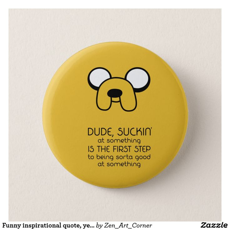 Funny inspirational quote, yellow badge