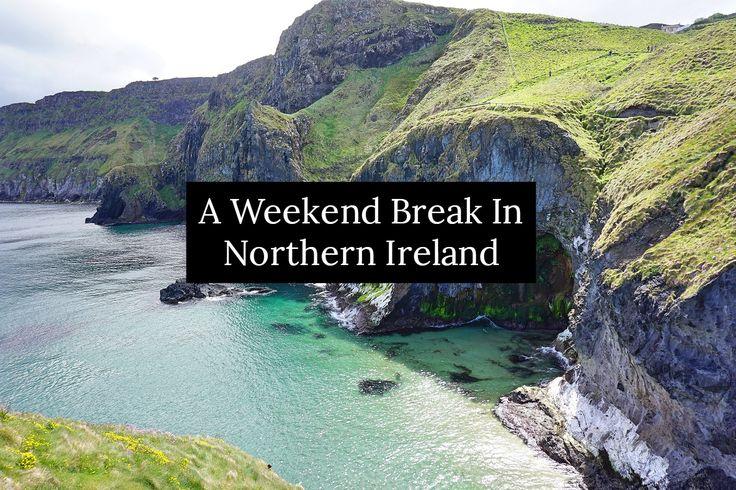 A Weekend Break In Northern Ireland
