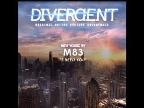 M83 - I Need You (Divergent Soundtrack) (+playlist)