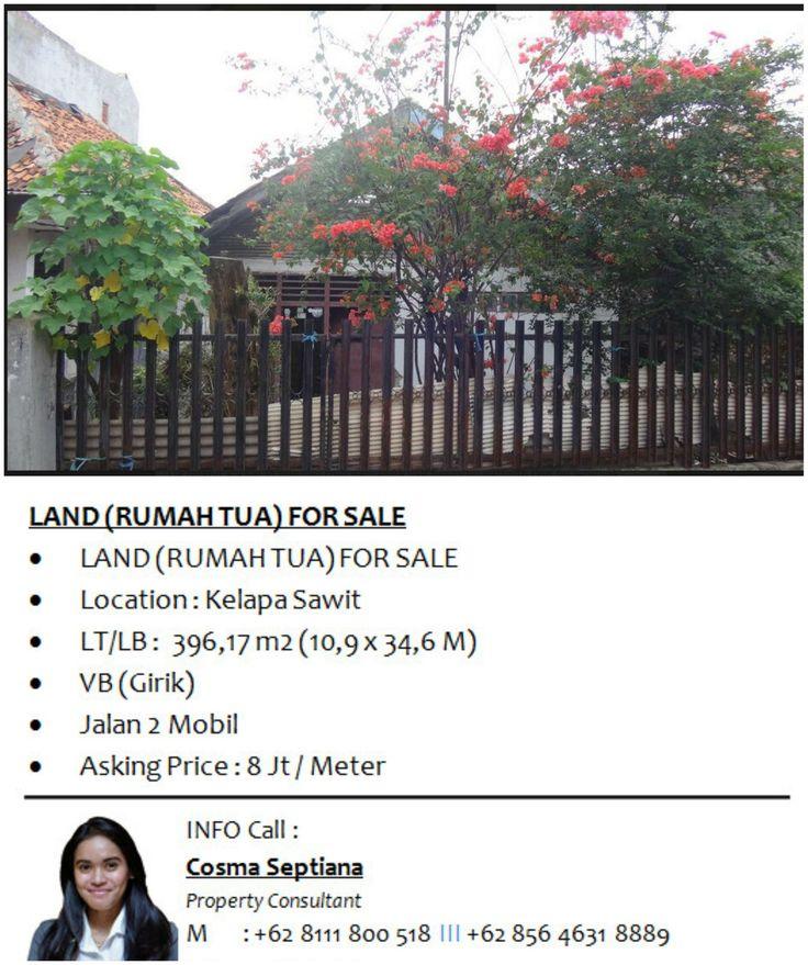 LAND (RUMAH TUA) FOR SALE - Location : Kelapa Sawit - LT/LB :  396,17 m2 (10,9 x 34,6 M) - VB (Girik) - Jalan 2 Mobil - Asking Price : 8 Jt / Meter  Info : Cosma Septiana 08111 800 518
