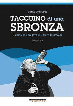 Taccuino di una sbronza - Paolo Roversi - Morellini - libro Morellini Editore