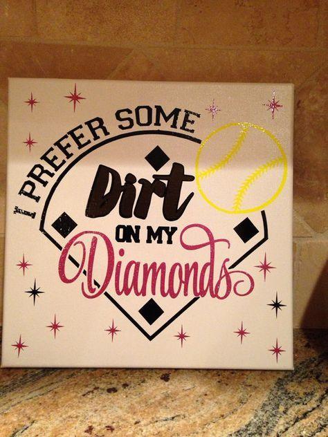 "Softball 12"" x 12"" canvas ""I prefer dirt in my diamonds"""