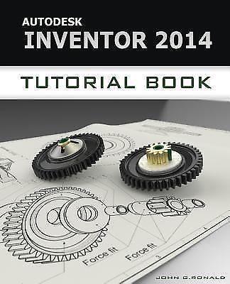 Autodesk Inventor 2014 Tutorial Book, Ronald, John, New Book