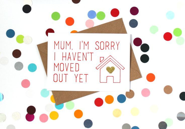 Funny Mother's Day Card. Mum/ Mom I'm sorry I haven't moved out yet. Hand made. - pinned by pin4etsy.com