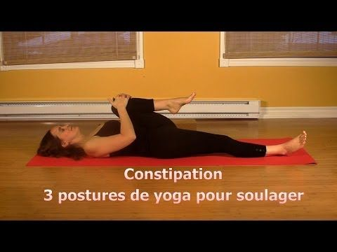 Constipation / transit intestinal : 3 postures de yoga  (séance d'environ 8 minutes) TRES BIEN posture avec flexion des jambes, torsion couchée, posture de l'enfant)*