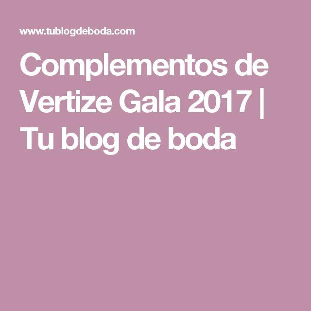 Complementos de Vertize Gala 2017 | Tu blog de boda