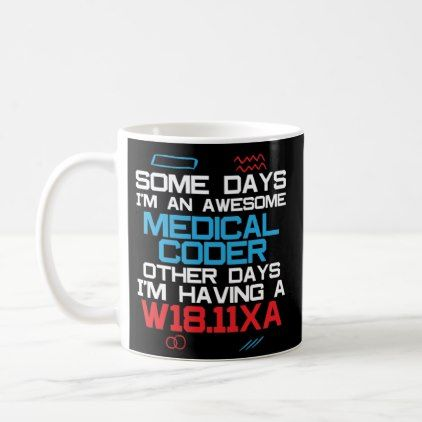 Funny Medical Coder Billing Coffee Mug Gift | Zazzle.com
