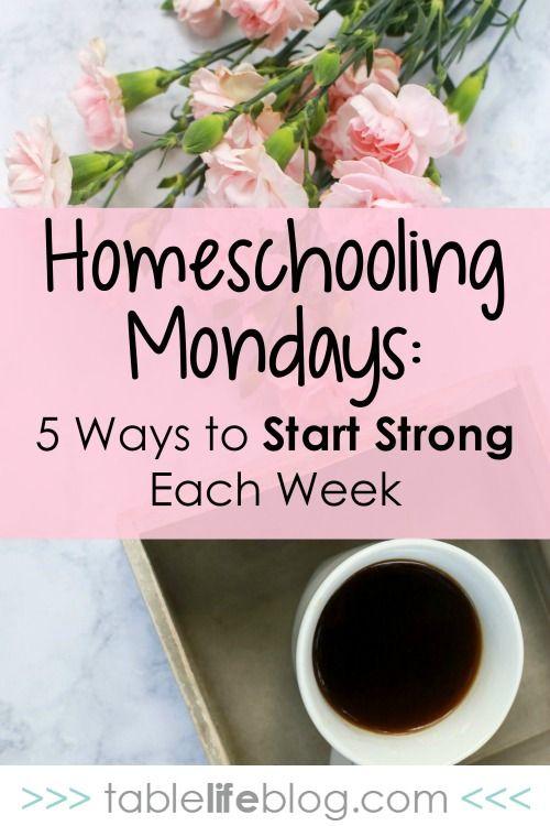 Homeschooling Monday: 5 Ways to Start Strong Each Week