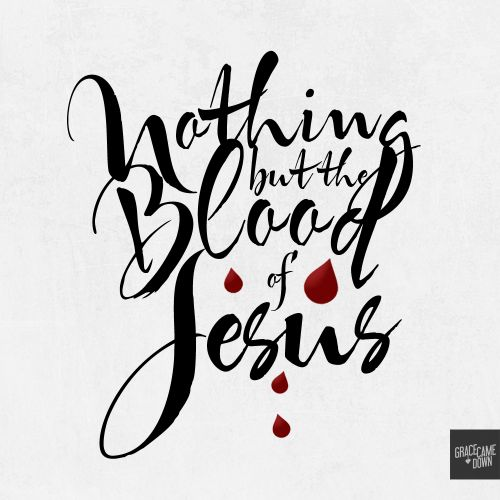 Nothing but the blood of Jesus. What can wash away my sin?Nothing but the blood of Jesus.What can make me whole again?Nothing but the blood of Jesus.Oh precious is the flow,that makes me white as snow.No other fount I know,Nothing but the blood of Jesus. A really really timely reminder at Church yesterday. I've heard my pastor preach the same message time and time again, so much so that I can almost predict the ends of some of his sentences, but every single time I hear that ...