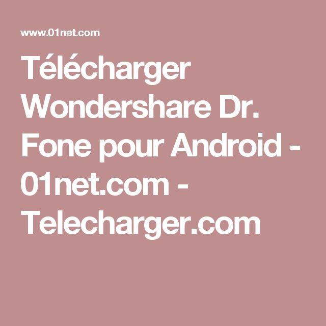 Télécharger Wondershare Dr. Fone pour Android - 01net.com - Telecharger.com