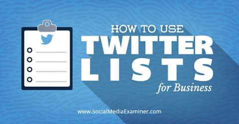 use twitter lists for business