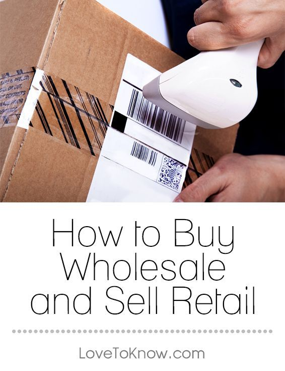 How To Buy Wholesale And Sell Retail Lovetoknow Buy And Sell Business Buying Wholesale Things To Sell