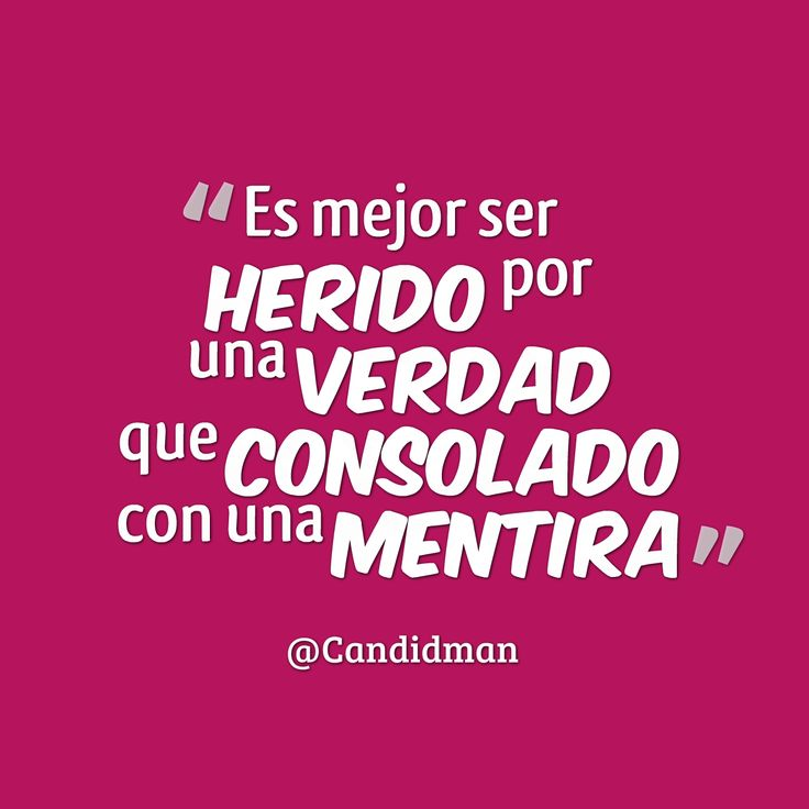 """""""Es mejor ser herido por una #Verdad que consolado con una #Mentira"""". #Citas #Frases @Candidman"""