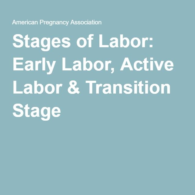 Stages of Labor: Early Labor, Active Labor & Transition Stage