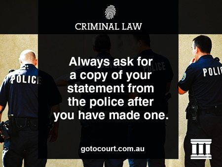 https://www.gotocourt.com.au/criminal-law/police-statements Need to make a police statement? Some information about what you need to know here.