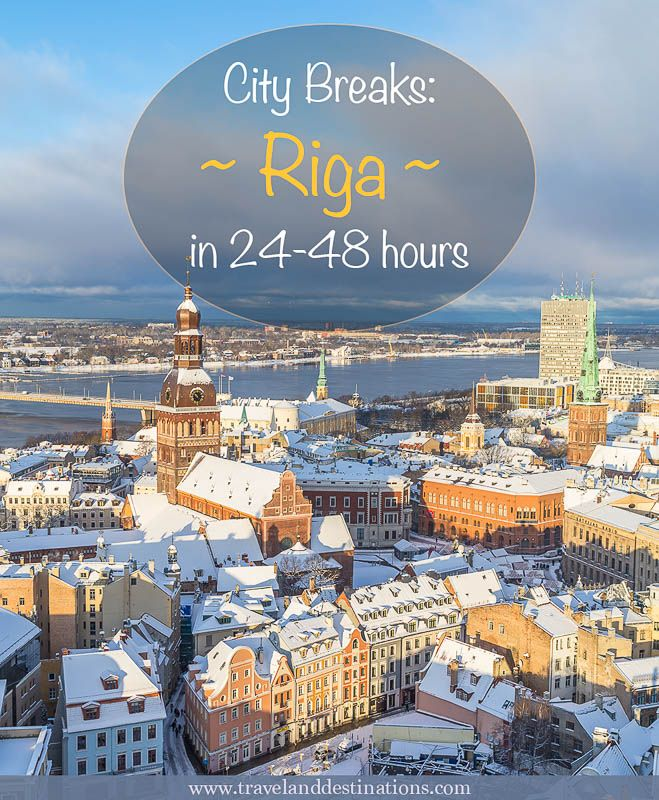 City Breaks - Riga, Latvia in 24-48 hours