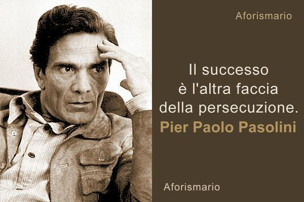 Pier Paolo Pasolini Aforismi Frasi E Citazioni Citazioni