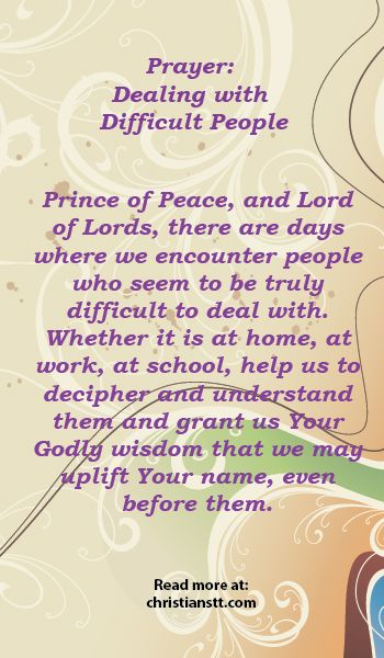 PRAYER: Dealing With Difficult Persons - Give us peace and patience to deal with these seemly difficult persons with ease, with respect and with a smile, Oh Heavenly Father...