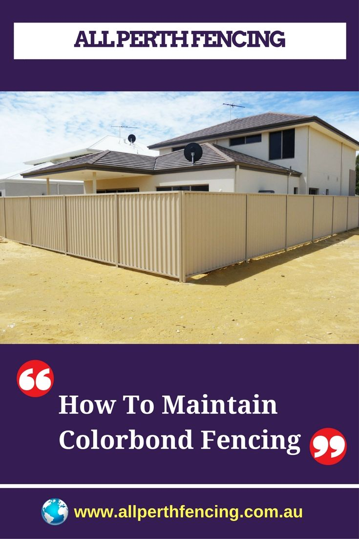 Although you might have heard it before many a times that Colorbond fences require very little maintenance, that 'little' includes some serious tasks that must be taken care of to keep the material looking as good as new. Many people own Colorbond fencing in Joondalup, but they do not always perform the following maintenance.