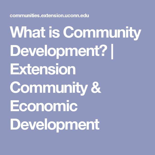 What is Community Development?   Extension Community & Economic Development
