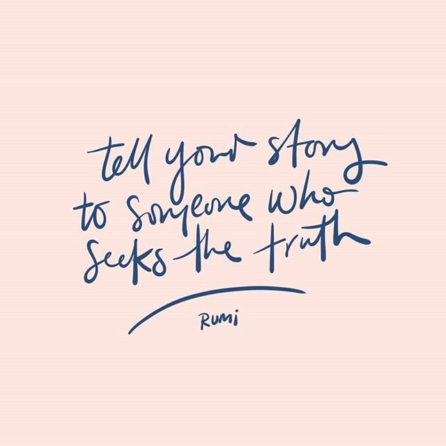 'Tell your story to someone who seeks the truth'... Love these words by #Rumi  Happy long weekend all!