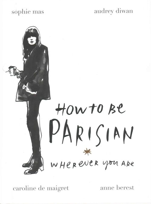 How to be Parisian: Wherever You Are (Kovakantinen)