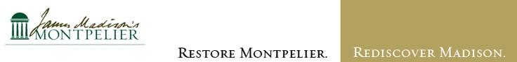 James Madison's Montpelier - Restore Montpelier, Rediscover Madison