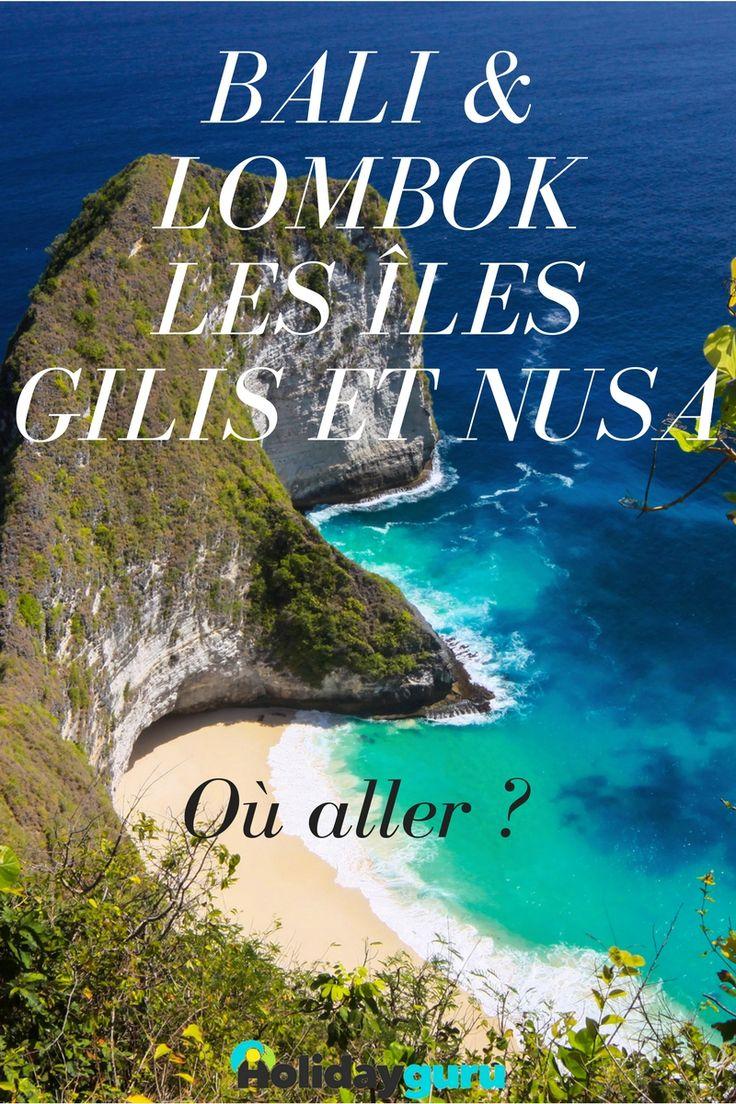 Guide de voyage à Bali, Lombok, les îles Gilis et Nusa : où aller pendant vos vacances sur la plus belle île indonésienne ?