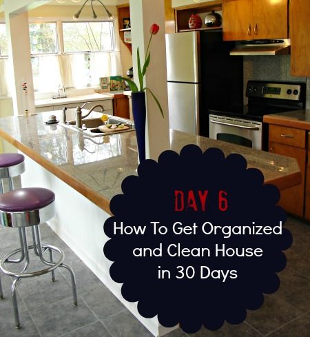 How To Get Organized And Clean House Day Six Housewife