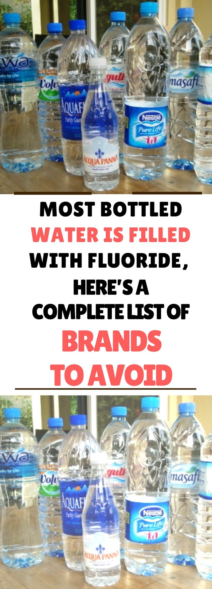 Most Bottled Water is Filled With Fluoride, Here's a Complete List of Brands to Avoidd. Need to know.!!!!! !!!