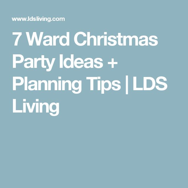 7 Ward Christmas Party Ideas + Planning Tips | LDS Living