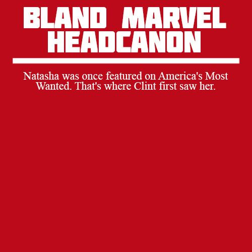 """"""" Natasha was once featured on America's Most Wanted. That's where Clint first saw her. """""""