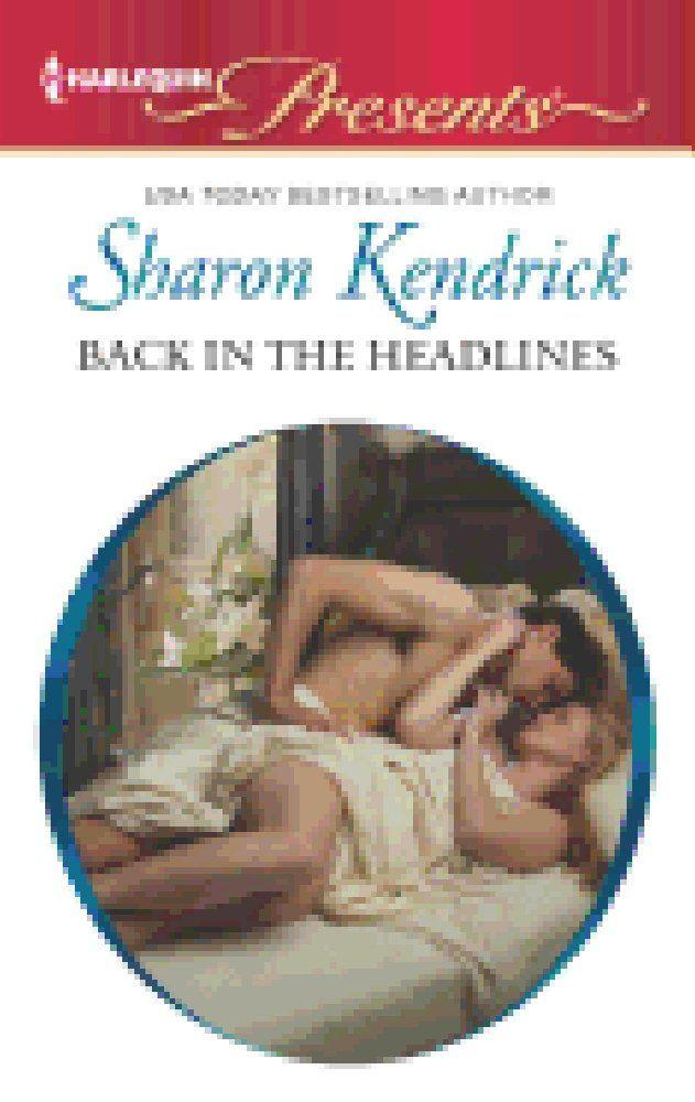 Back in the Headlines (Mills & Boon Largeprint Romance): Sharon Kendrick: 9780263231694: Amazon.com: Books