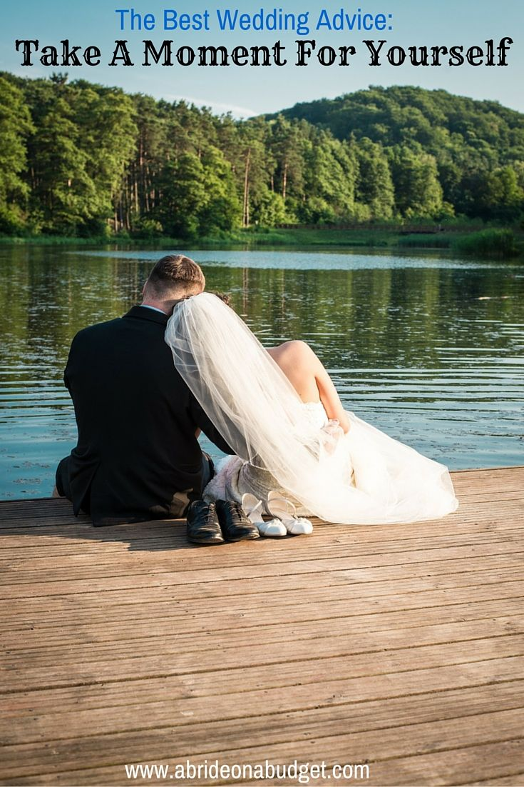 The BEST wedding advice you can get? Take a moment for yourself. It sounds so simple and yet, it's really not. Find out why at www.abrideonabudget.com.